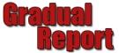 Gradual Report